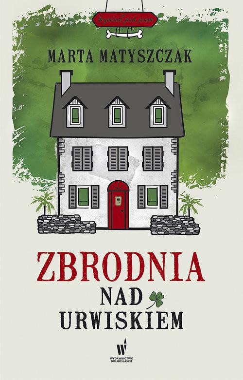 okładka Zbrodnia nad urwiskiem, Książka | Marta Matyszczak