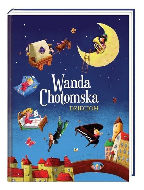 okładka Wanda Chotomska dzieciom, Książka | Chotomska Wanda