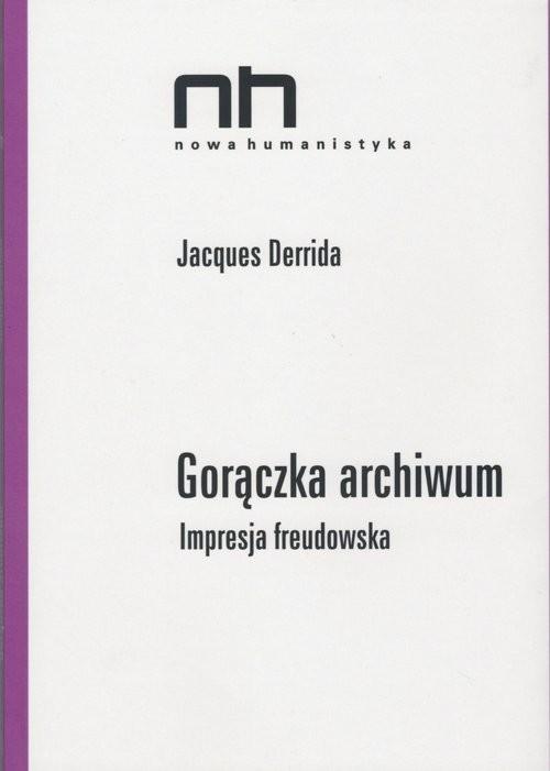 okładka Gorączka archiwów Impresja freudowska, Książka   Derrida Jacques
