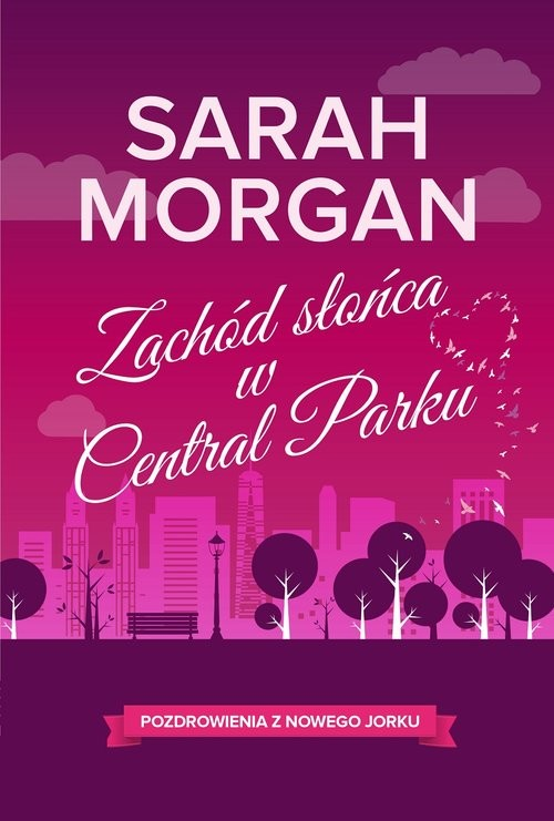 okładka Zachód słońca w Central Parku, Książka   Sarah Morgan
