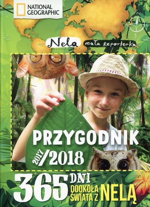 okładka Przygodnik 2017/2018 365 dni dookoła świata z Neląksiążka      Mała reporterka Nela
