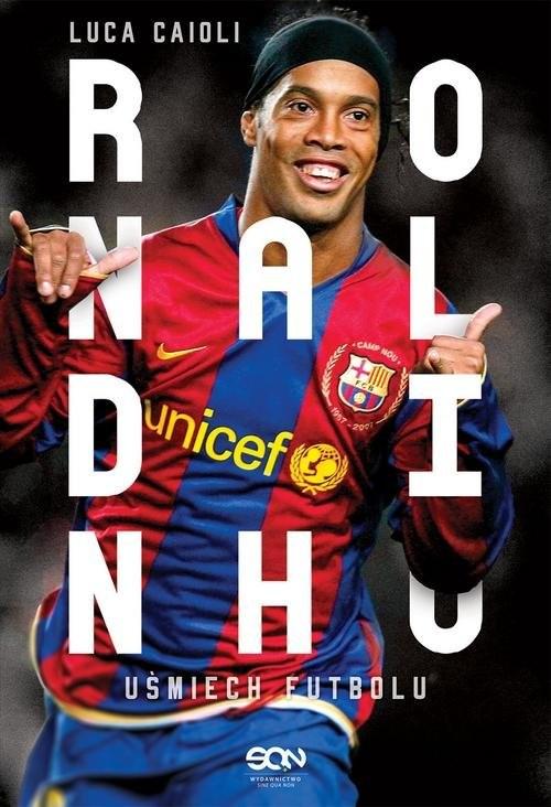 okładka Ronaldinho Uśmiech futbolu, Książka | Caioli Luca
