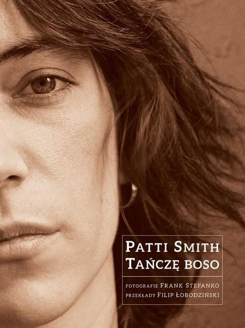 okładka Tańczę boso, Książka   Patti Smith