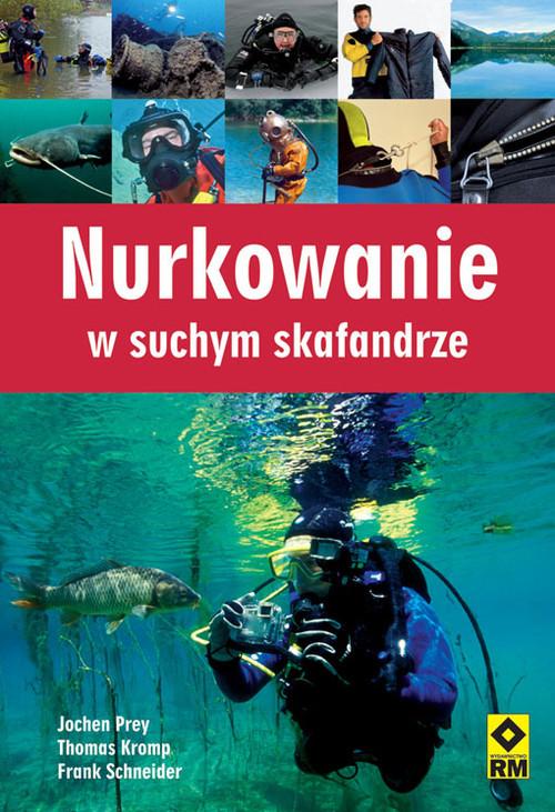 okładka Nurkowanie w suchym skafandrze, Książka   Jochen Prey, Thomas Kromp, Frank Schneider
