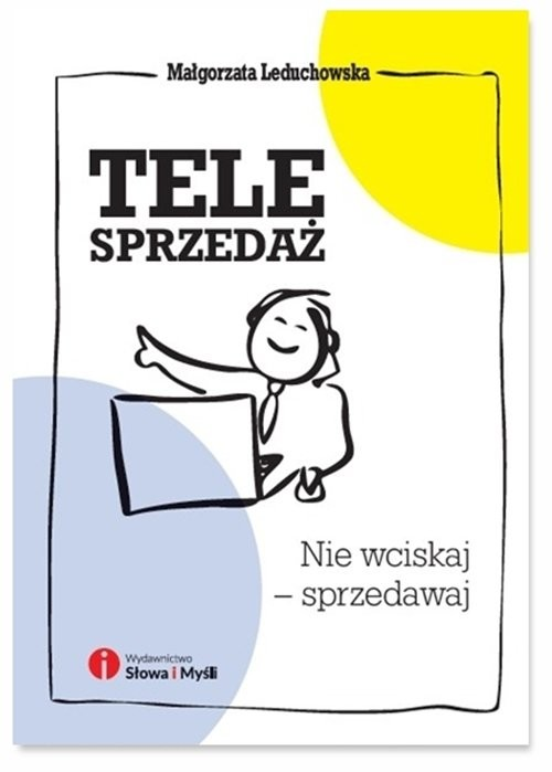 okładka Telesprzedaż Nie wciskaj - sprzedawaj, Książka   Leduchowska Małgorzata