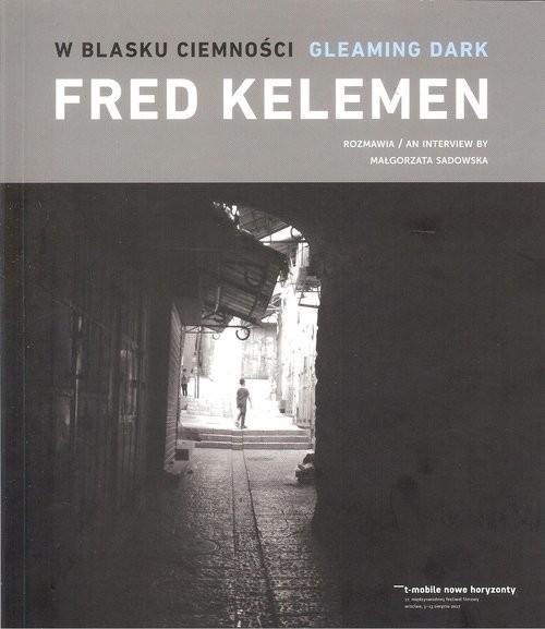 okładka W blasku ciemności, Książka | Kelemen Fred