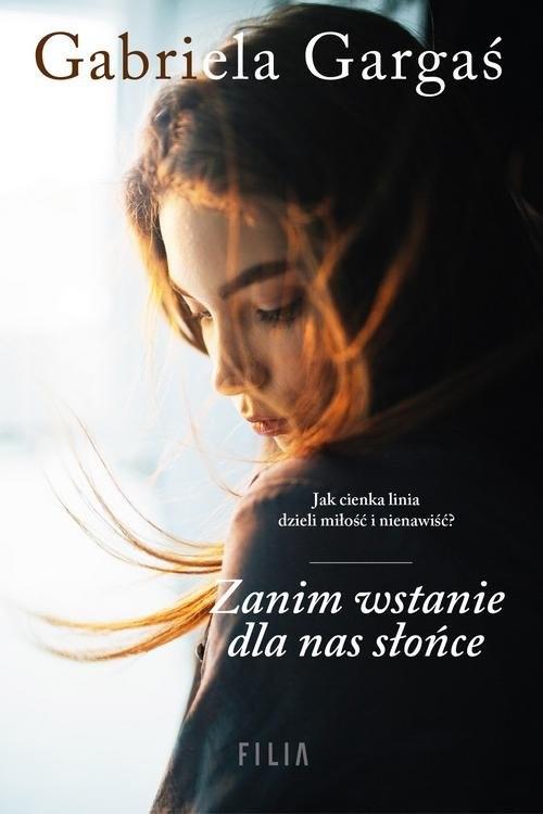 okładka Zanim wstanie dla nas słońce, Książka | Gargaś Gabriela