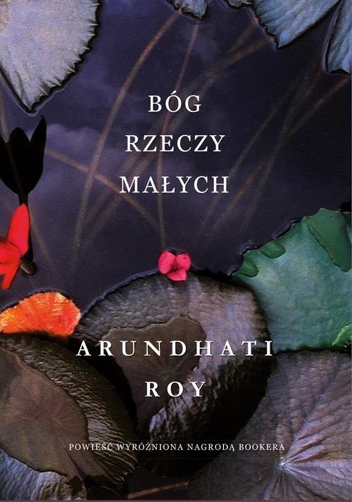 okładka Bóg rzeczy małych, Książka | Arundhati Roy