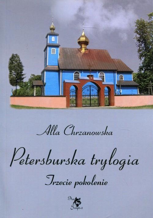 okładka Petersburska trylogia Trzecie pokolenieksiążka |  | Chrzanowska Alla