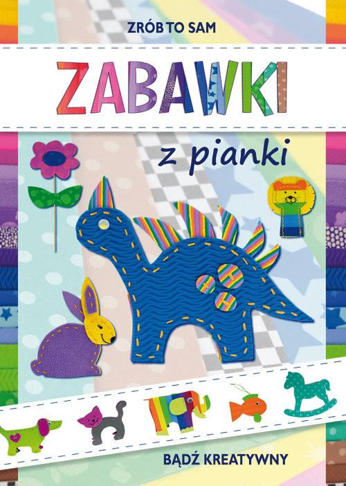 okładka Zabawki z pianki Bądź kreatywny, Książka | Beata  Guzowska