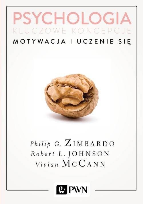 okładka Psychologia Kluczowe koncepcje Tom 2 Motywacja i uczenie sięksiążka |  | Philip G. Zimbardo, Robert Johnson, Vivia McCann