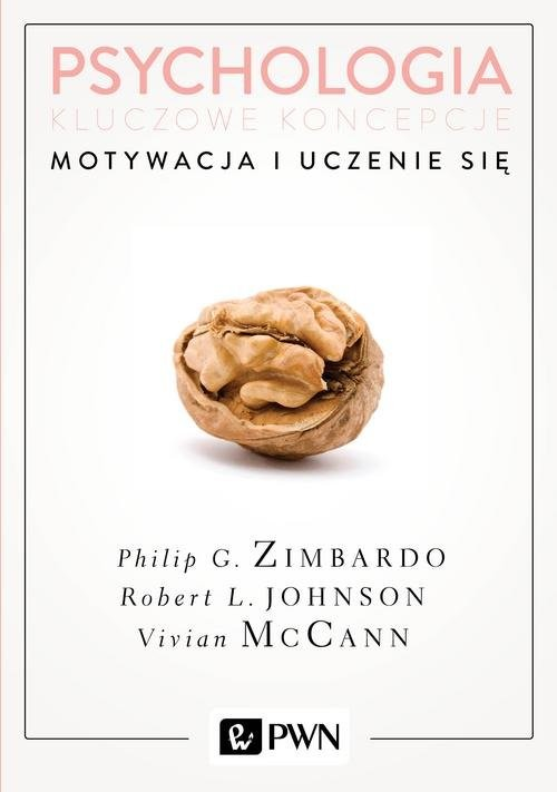 okładka Psychologia Kluczowe koncepcje Tom 2 Motywacja i uczenie się, Książka | Philip G. Zimbardo, Robert Johnson, Vivia McCann