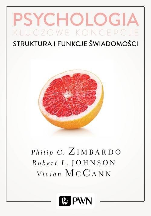 okładka Psychologia Kluczowe koncepcje Tom 3 Struktura i funkcje świadomościksiążka      Philip G. Zimbardo, Robert Johnson, Vivia McCann