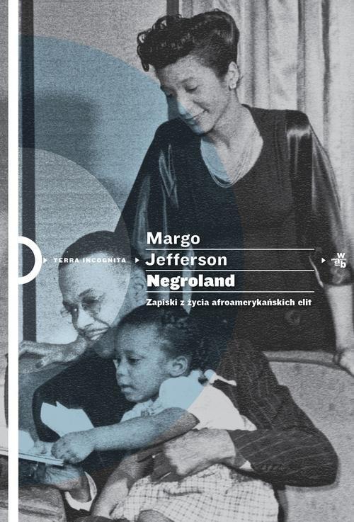 okładka Negroland Zapiski z życia afroamerykańskich elit, Książka   Jefferson Margo
