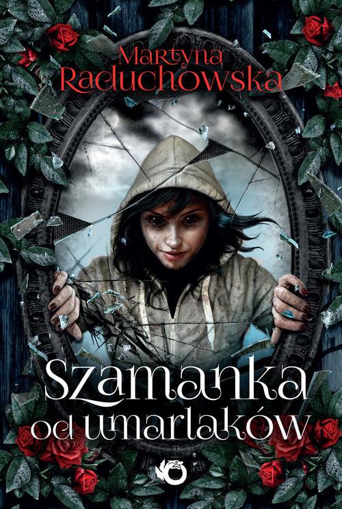 okładka Szamanka od umarlaków, Książka | Raduchowska Martyna