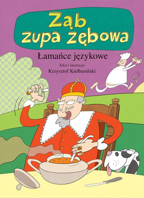 okładka Ząb zupa zębowa Łamańce językowe, Książka | Kiełbasiński Krzysztof
