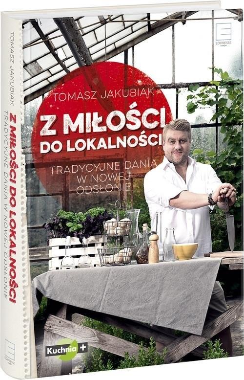 okładka Z miłości do lokalności, Książka | Jakubiak Tomasz