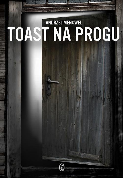 okładka Toast na progu, Książka | Andrzej Mencwel