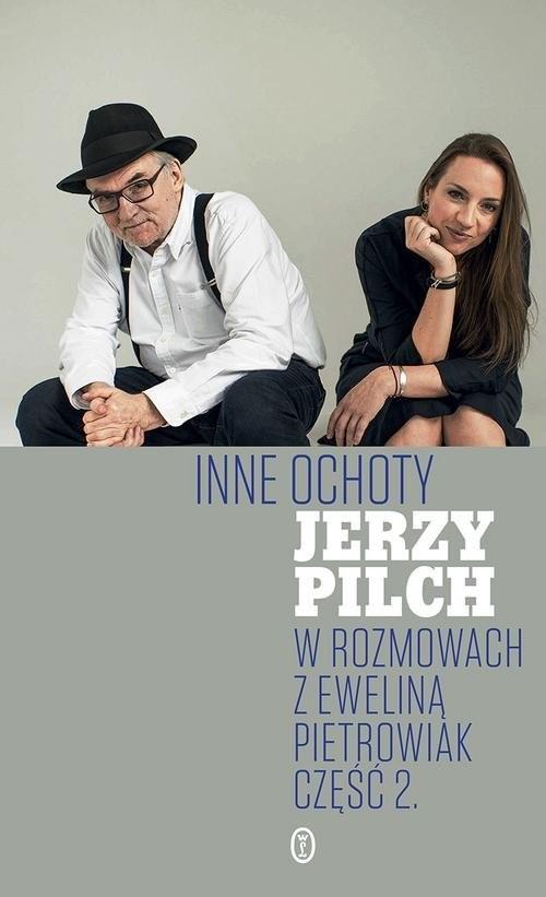 okładka Inne ochoty W rozmowach z Eweliną Pietrowiak Część 2książka      Pilch Jerzy