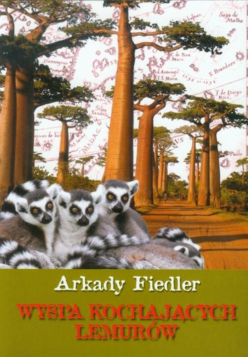 okładka Wyspa kochających lemurów, Książka | Arkady Fiedler