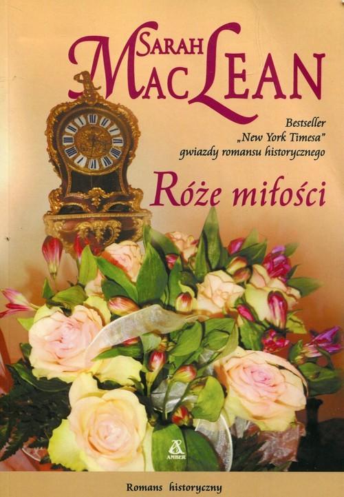 okładka Róże miłości, Książka | Sarah MacLean