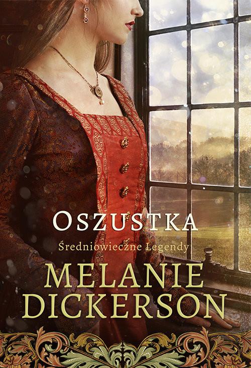 okładka Oszustka Średniowieczne Legendy 2 Średniowieczne Legendy #2), Książka   Melanie Dickerson