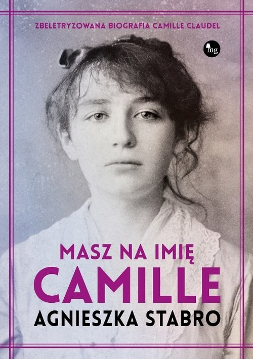 okładka Masz na imię Camille, Książka | Agnieszka Stabro