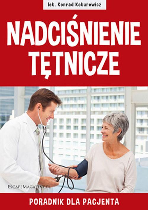 okładka Nadciśnienie tętnicze Poradnik dla pacjenta, Książka | Kokurewicz Konrad