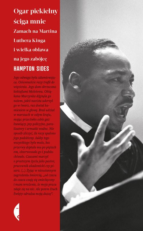 okładka Ogar piekielny ściga mnie Zamach na Martina Luthera Kinga i wielka obława na jego zabójcęksiążka      Hampton Sides