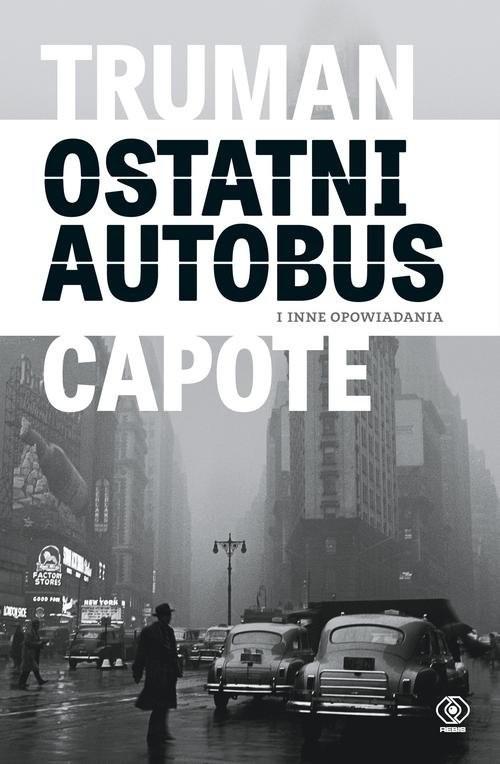 okładka Ostatni autobus i inne opowiadania, Książka | Truman Capote