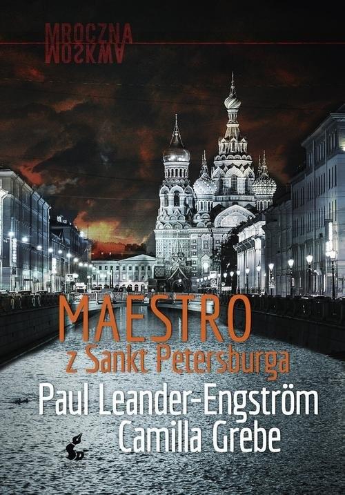 okładka Maestro z Sankt Petersburga, Książka | Camilla Grebe, Paul Leander-Engström