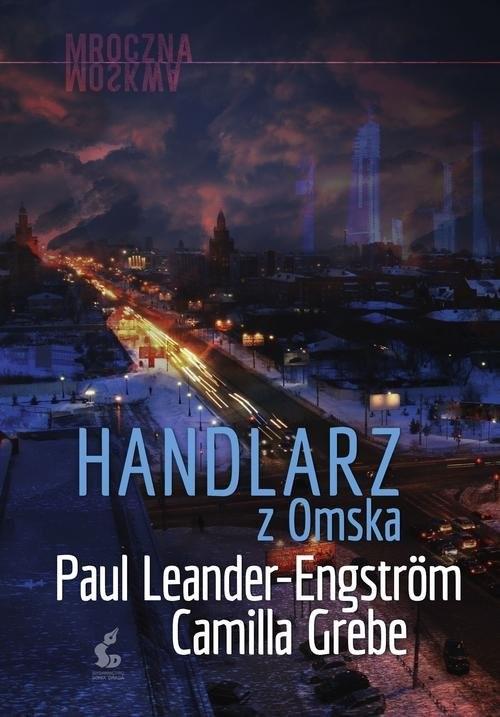 okładka Handlarz z Omska, Książka | Camilla Grebe, Paul Leander-Engström