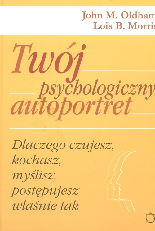 okładka Twój psychologiczny autoportret, Książka | John M. Oldham, Lois B. Morris