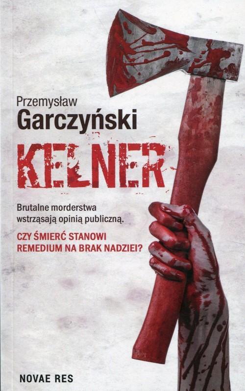 okładka Kelner, Książka | Garczyński Przemysław
