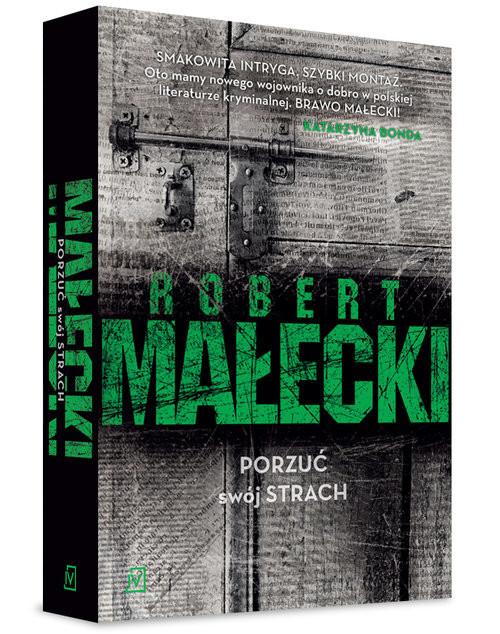okładka Porzuć swój strach, Książka | Małecki Robert