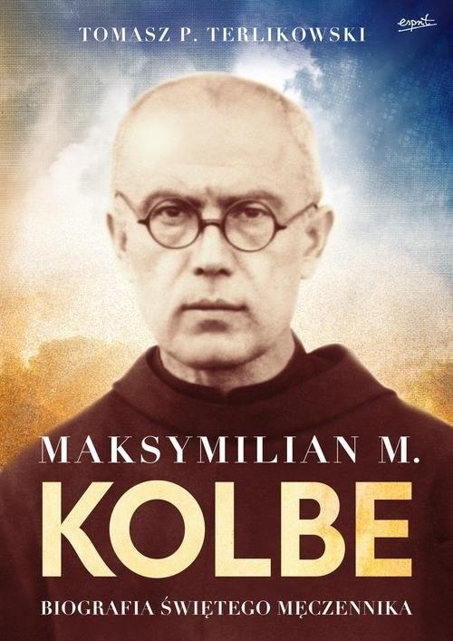 okładka Maksymilian M. Kolbe wydanie prezentowe Biografia świętego męczennika, Książka | Terlikowski Tomasz