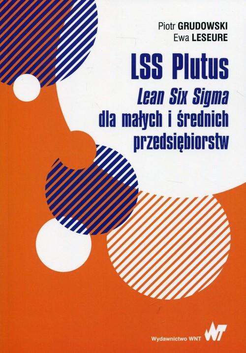 okładka LSS Plutus Lean Six Sigma dla małych i średnich przedsiębiorstw, Książka   Piotr Grudowski, Ewa Leseure