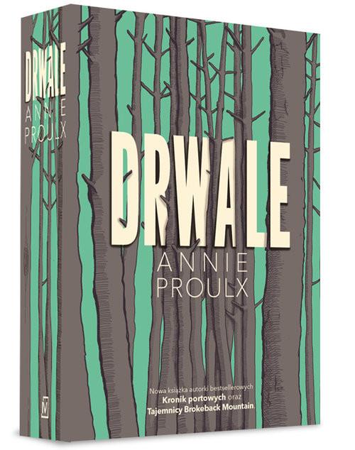 okładka Drwaleksiążka |  | Annie Proulx