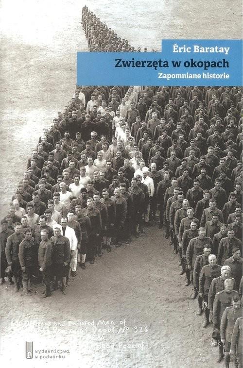 okładka Zwierzęta w okopach Zapomniane historie, Książka | Baratay Eric