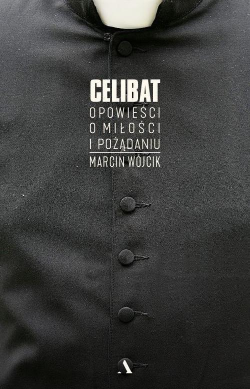 okładka Celibat Opowieści o miłości i pożądaniu, Książka | Marcin Wójcik