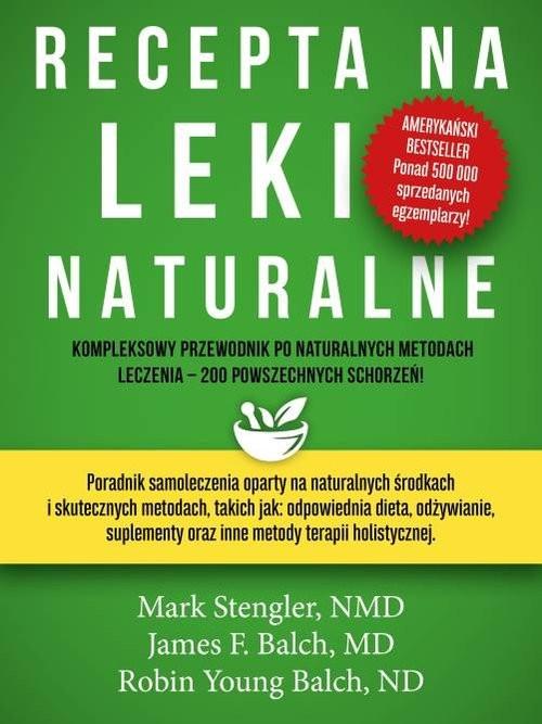 okładka Recepta na leki naturalne, Książka | Mark Stengler, James F. Balch, Balch Young