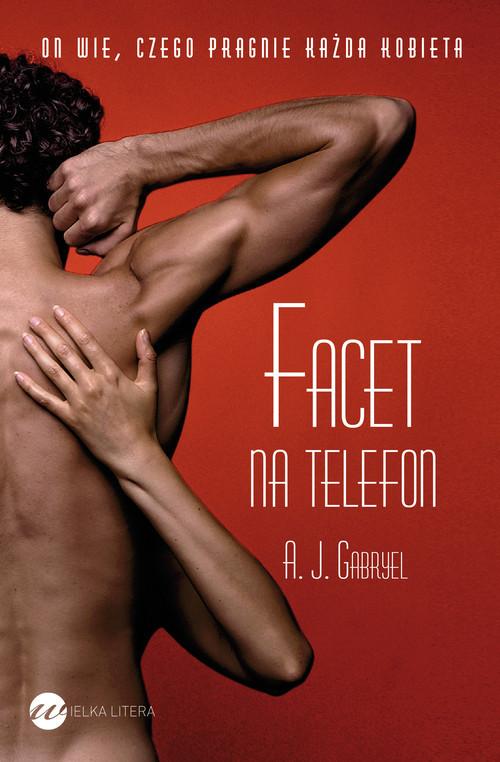 okładka Facet na telefon, Książka | A.J. Gabryel