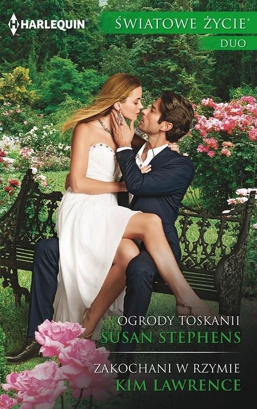okładka Ogrody Toskanii Zakochaniksiążka |  | Susan Stephens, Kim Lawrence