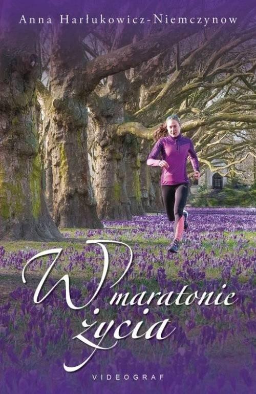 okładka W maratonie życia, Książka | Harłukowicz-Niemczynow Anna