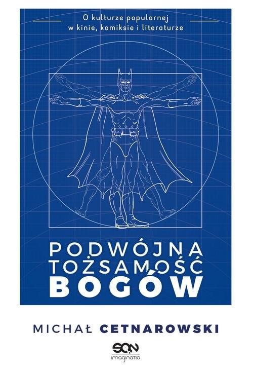 okładka Podwójna tożsamość bogów, Książka | Cetnarowski Michał