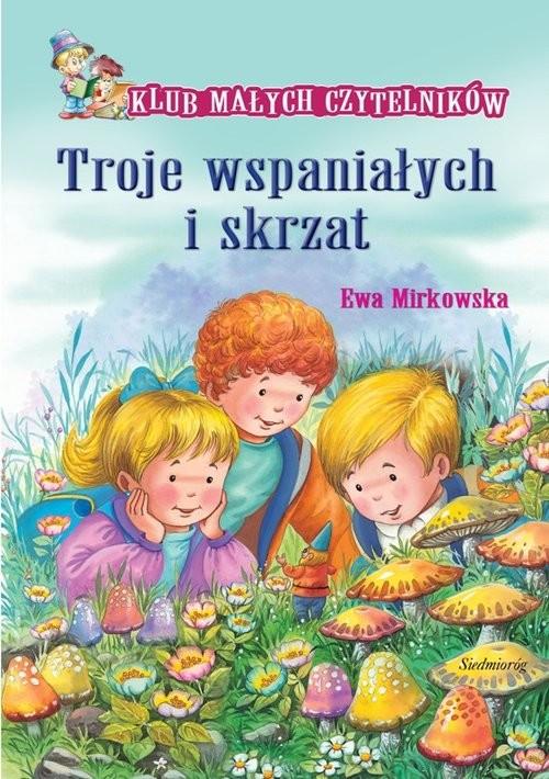 okładka Troje wspaniałych i skrzat Klub Małych Czytelników, Książka | Ewa Mirkowska