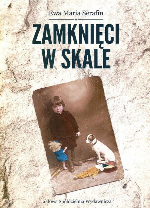 okładka Zamknięci w skale, Książka | Ewa Maria Serafin