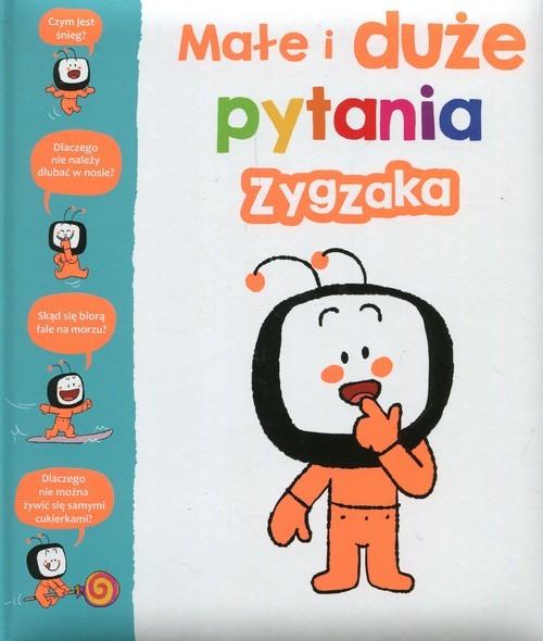 okładka Małe i duże pytania Zygzaka, Książka | Praca Zbiorowa
