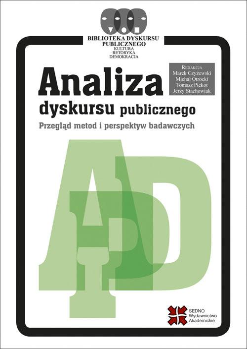 okładka Analiza dyskursu publicznego Przegląd metod i perspektyw badawczych, Książka | Marek Czyżewski, Michał Otrocki, Tomas Piekot