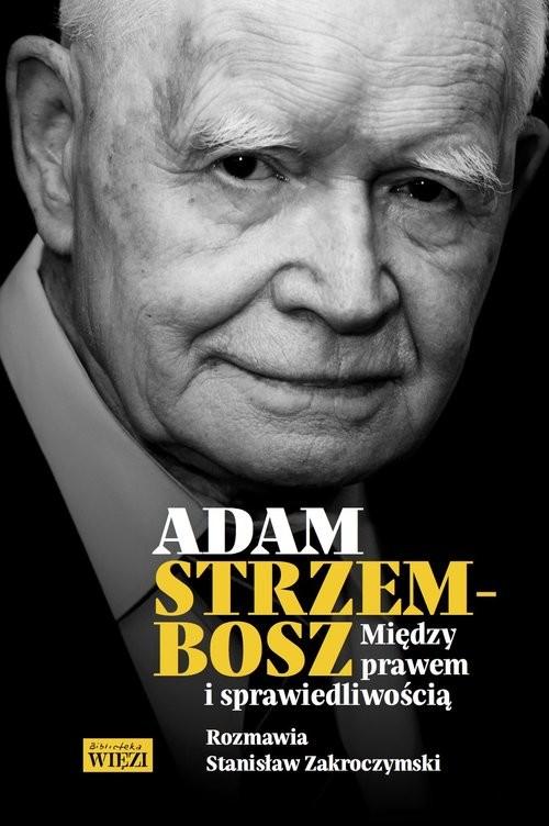 okładka Między prawem i sprawiedliwością, Książka | Adam Strzembosz, Stanisław Zakroczymski